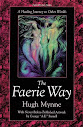 The Faerie Way A Healing Journey To Other Worlds