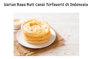 5 Varian Rasa Roti Canai Terfavorit Di Indonesia