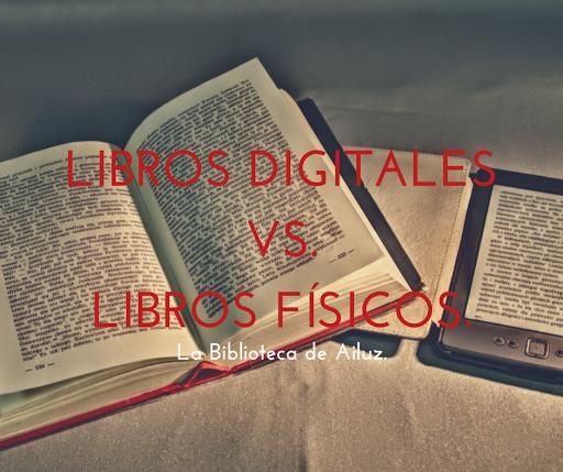 Libros Digitales Vs. Libros Físicos.