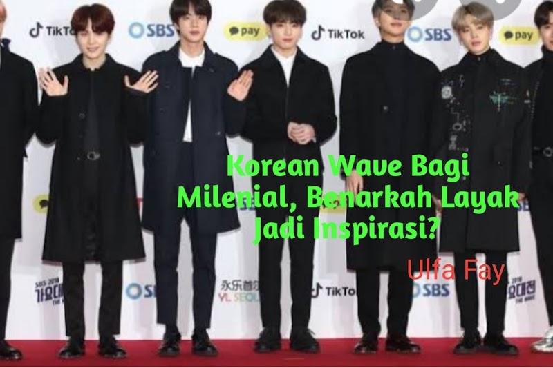Korean Wave Bagi Milenial, Benarkah Layak Jadi Inspirasi??