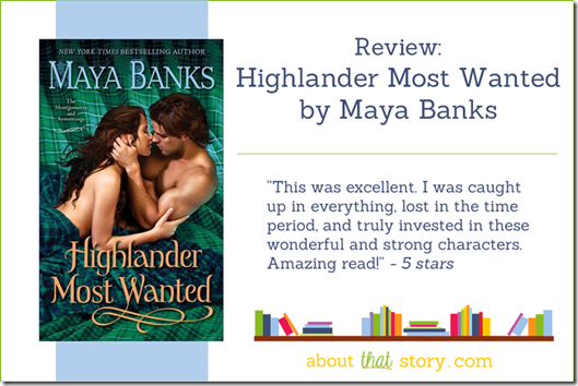 Review: Highlander Most Wanted by Maya Banks | About That Story