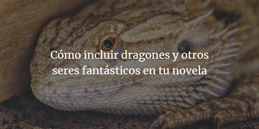 banner dragones y otros seres fantásticos en tu novela fantástica como escribir