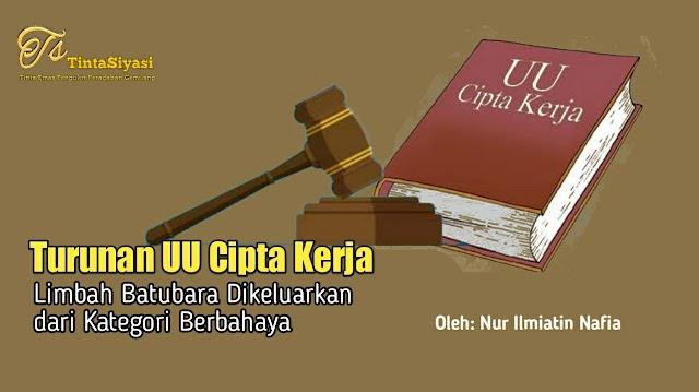 Turunan UU Cipta Kerja, Limbah Batubara Dikeluarkan dari Kategori Berbahaya