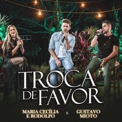 Capa Troca De Favor – Maria Cecília e Rodolfo Part. Gustavo Mioto Mp3 Grátis