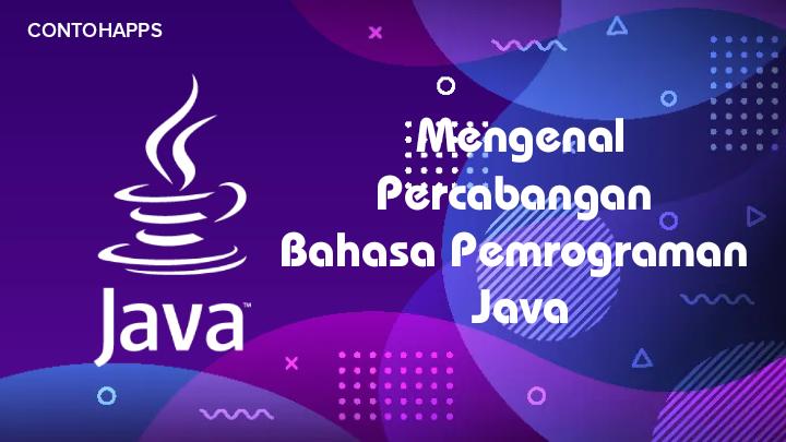 Belajar Tiga Jenis Percabangan dalam Bahasa Java