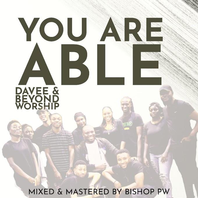 [Music] Davee & Beyond Worship - You Are Able