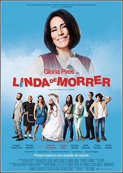 Baixar Filme Linda de Morrer (Nacional)