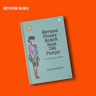 Cover Buku : Merasa Pintar, Bodoh Saja tak punya karya Rusydi Mathari