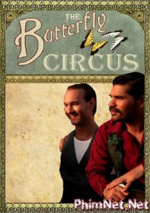 Phim Gánh Xiếc Ước Mơ Full Hd - The Butterfly Circus