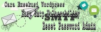Tutorial Deface WordPress Easy WP SMTP Plugin Vulnerability Reset Password !!!
