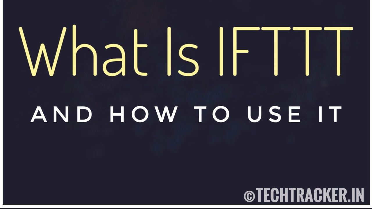 What Is IFTTT And How To Use It ?