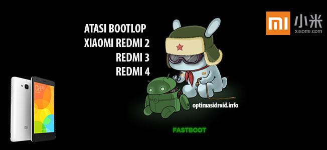Cara Mengatasi Bootloop Xiaomi Redmi 2/3/4