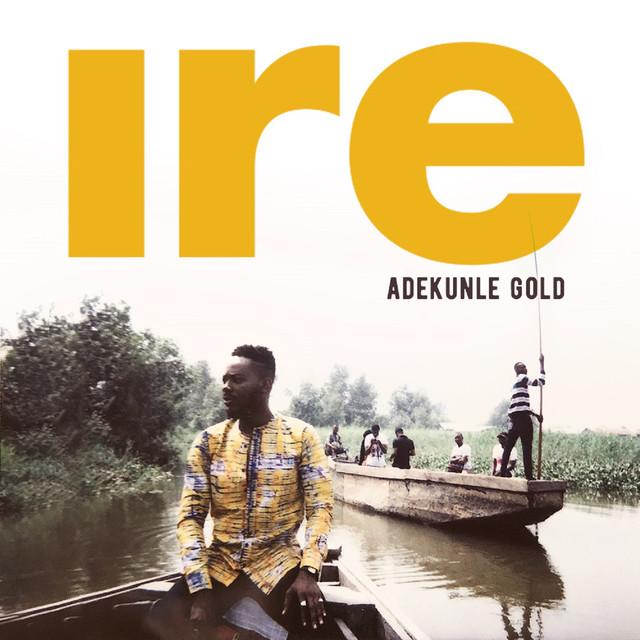 [Music] Adekunle Gold – Ire (Goodness) | @adekunleGOLD