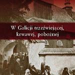 """Jan Kracik """"W Galicji trzeźwiejącej, krwawej, pobożnej"""", Wydawnictwo Salwator, Kraków 2007.jpg"""