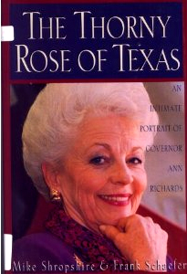 Ann Richards -  Rhorny Rose of Texas