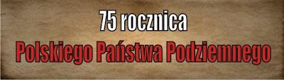 75 rocznica Polskiego Państwa Podziemnego