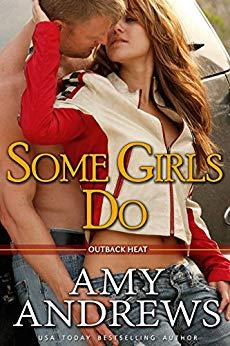 Some Girls Do (Outback Heat Book 1) by [Andrews, Amy]