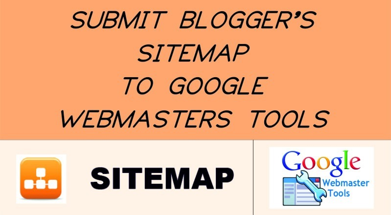 submit bloggers sitemap to google webmasters tools