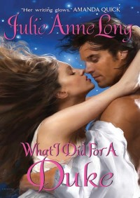 What I Did For a Duke By Julie Anne Long
