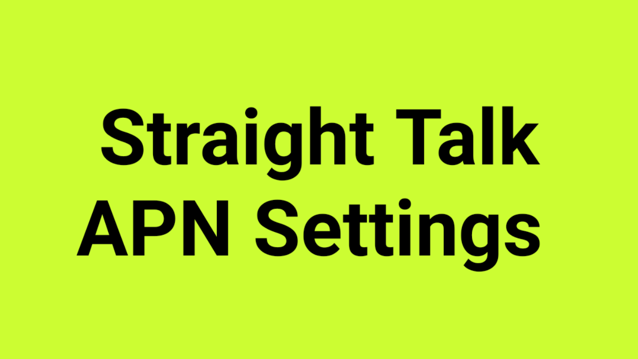 Straight Talk APN Settings  | Straight Talk APN Settings Verizon, AT&T, T-Mobile