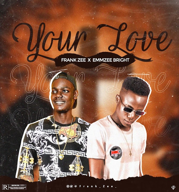 Music: Frank-Zee ft Emmzee Bright - Your Love