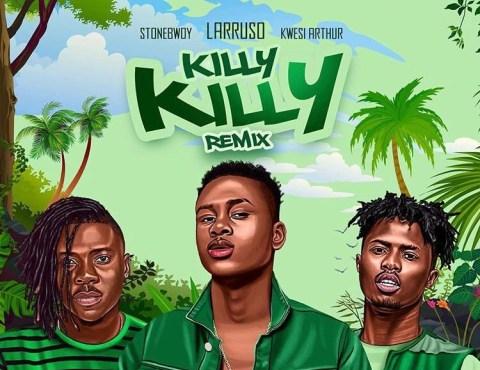 Larruso – Killy Killy (Remix) Feat. Stonebwoy x Kwesi Arthur - BrytGh.Com