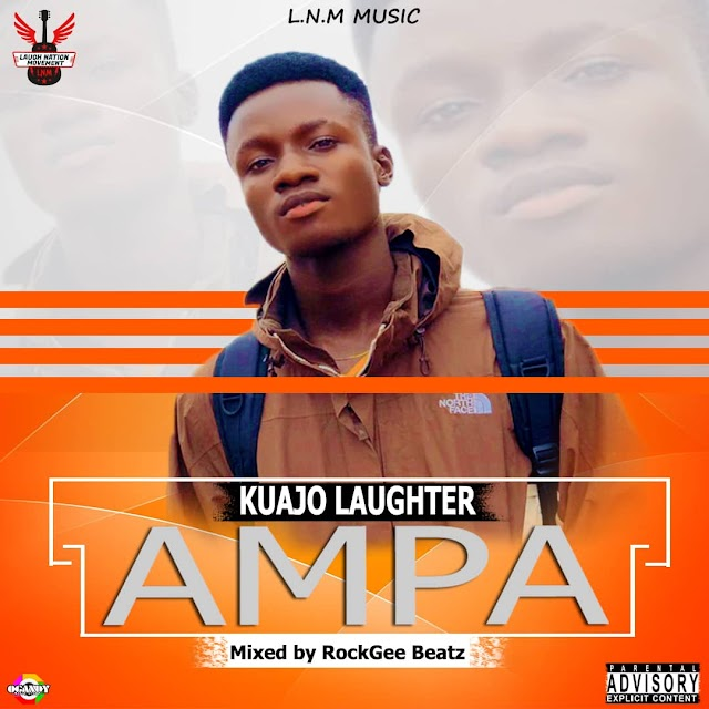 Kuajo Laughter-Ampa(Prod.By RockGee)