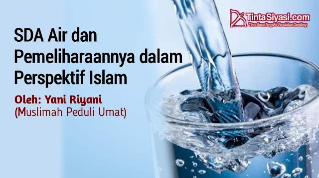 SDA Air dan Pemeliharaannya dalam Perspektif Islam