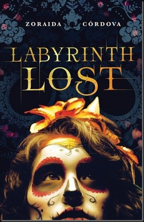 Labyrinth Lost (Brooklyn Brujas, book 1) by Zoraida Córdova