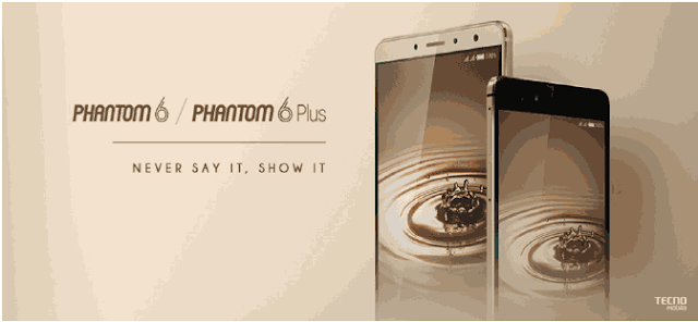Tecno Phantom 6 and 6 plus, latest tecno phone, tecno phantom price in nigeria