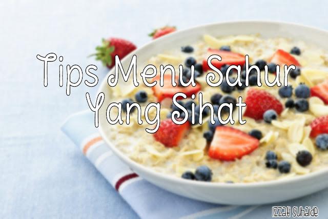 Tips Menu Sahur Yang Sihat