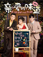 Kiss, Love and Taste China Drama