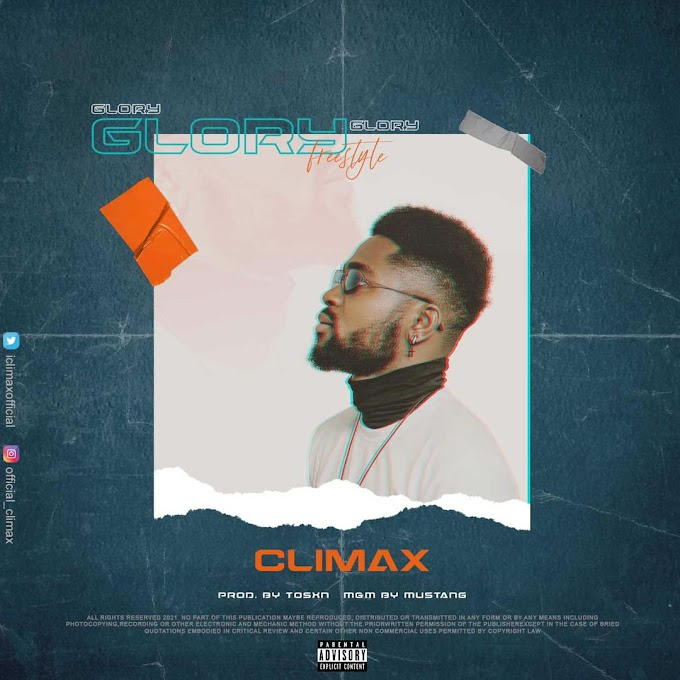 """Mama Told Me"" Crooner ""Climax"" Sets to Drop ""Glory Freestyle"" On 16th April"