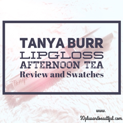 Tanya Burr Lip Gloss - Afternoon Tea - Review and Swatches