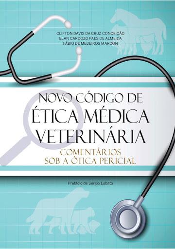 Novo Código de Ética Médica Veterinária - comentários sob a ótica pericial