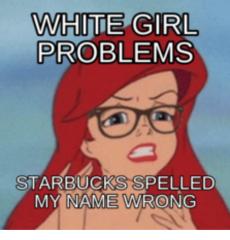 white-girl-problems-starbucks-spelled-my-name-wrong-16257187