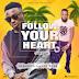"Music: Kekeboro — ""Follow Your Heart"""
