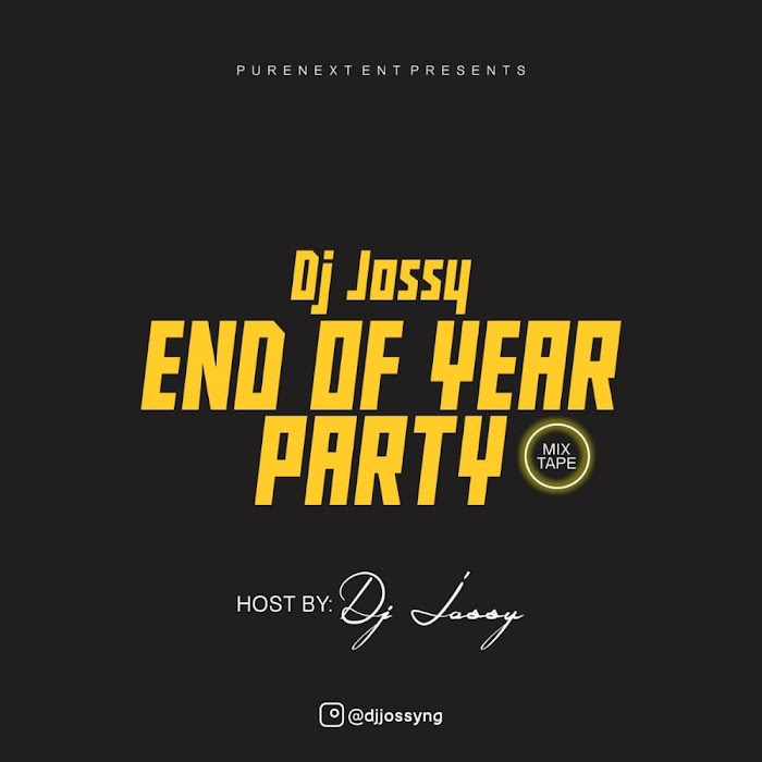 [MIXTAPE] Dj Jossy - END OF YEAR PARTY 🌍🚀🔥