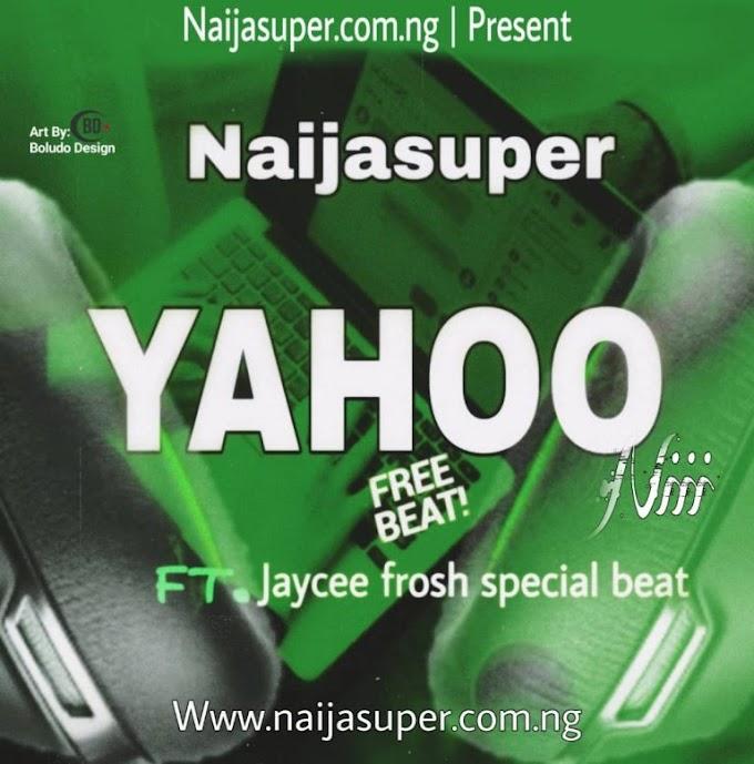 [HOT FREEBEAT] Naijasuper Ft Jaycee Frosh – Yahoo Nii Freebeat    EndSasbrutality