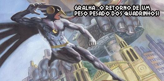 GRALHA O SUPER HEROI GENUÍNO!