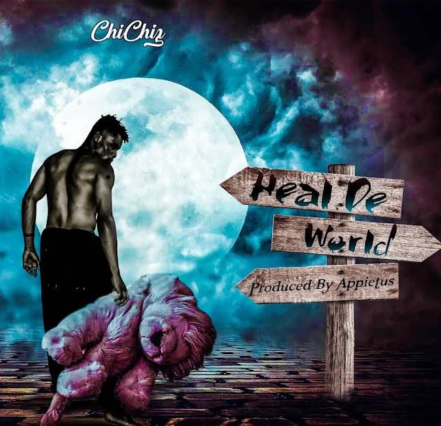 Chichiz - Heal The World (Prod. By Appietus).