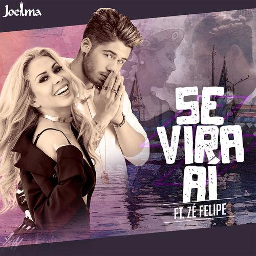 Se Vira Aí – Joelma, Zé Felipe (2018)