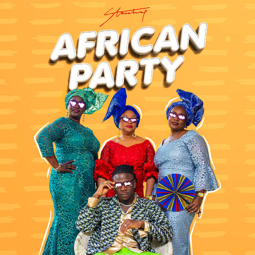Download Song: Stonebwoy – African Party (Produced. by Streetbeatz). Mp3