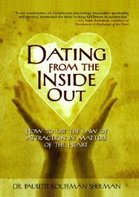 Dating from the Inside Out By Paulette Kouffman Sherman