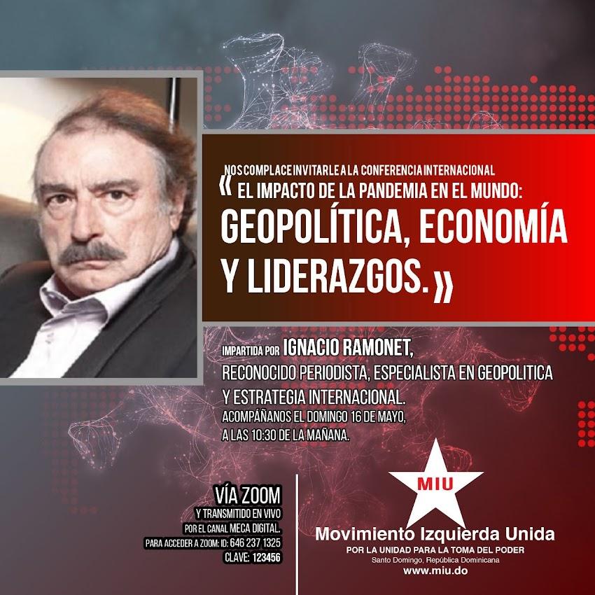 Dr. Ignacio Ramonet: El impacto de la pandemia en el mundo; geopolítica, economía y liderazgos