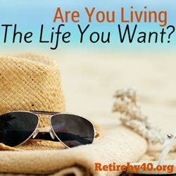 are you living the life you want? Life is short