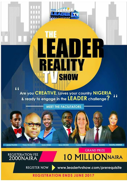 Are you a leader? Are you confident, creative, intelligent, knowledgeable, smart, a team player,   a person of integrity, ready to learn?Register now for the leader reality TV Show.