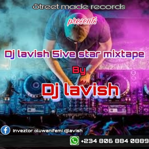 [BangHitz] [Mixtape] Dj Lavish –Dj lavish 5ive star Mixtape Mp3.