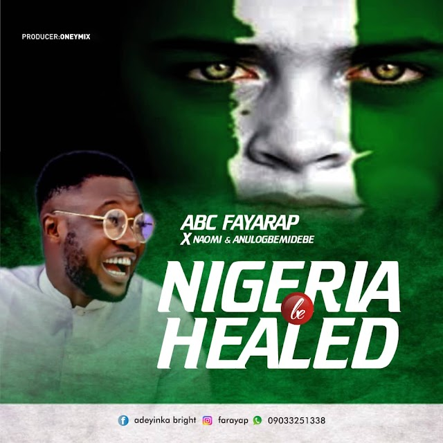 [BangHitz] [Music] Adeyinka Bright C Abc Ft Naomi & Olaniyi – Nigeria Be Healed