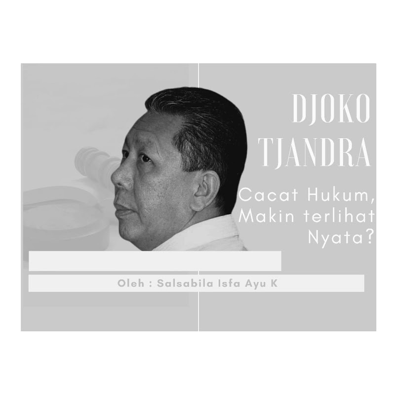 Djoko Tjandra, Cacat Hukum Makin Terlihat Nyata?